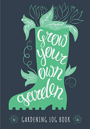 Gardening Log Book: Grow Your Own Garden | Gardener Journal to Keep Track and Reviews About Your Garden Projects | Record Name, Class, Germination, ... On 100 Detailed Sheets | Practice Workbook