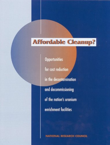 Affordable Cleanup?: Opportunities for Cost Reduction in the Decontamination and Decommissioning of the Nation's Uranium Enrichment Facilitiesの詳細を見る