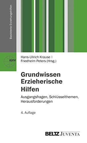 Grundwissen Erzieherische Hilfen: Ausgangsfragen, Schlüsselthemen, Herausforderungen. (Basistexte Erziehungshilfen)