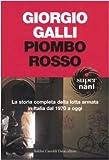 Piombo rosso. La storia completa della lotta armata in Italia dal 1970 a oggi (Super Nani)
