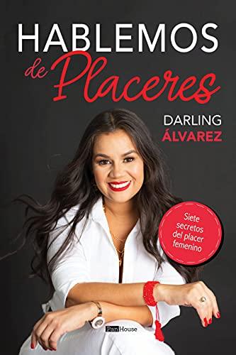 Hablemos de placeres de Darling Álvarez