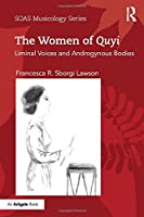 The Women of Quyi: Liminal Voices and Androgynous Bodies (SOAS Studies in Music)