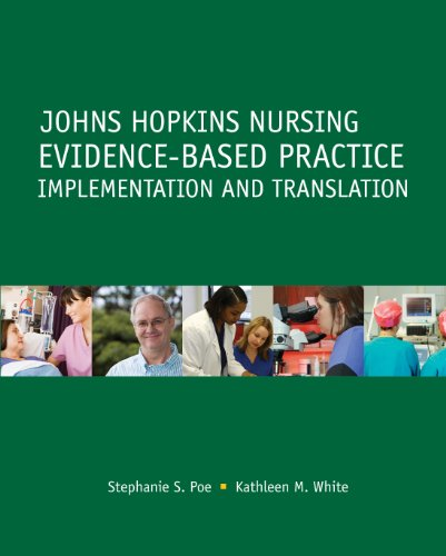 Johns Hopkins Nursing Evidence-Based Practice: Implementation and Translation