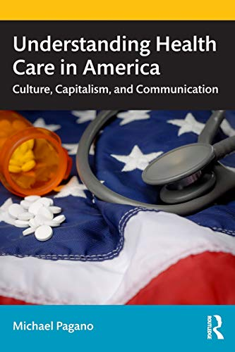 Compare Textbook Prices for Understanding Health Care in America 1 Edition ISBN 9781138592933 by Pagano, Michael