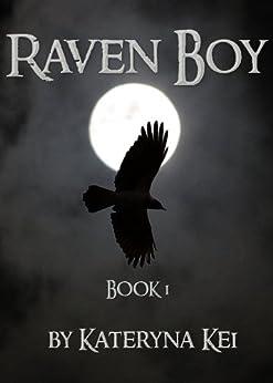 Raven Boy: Book 1 (The Raven Boy Saga) by [Kateryna Kei]