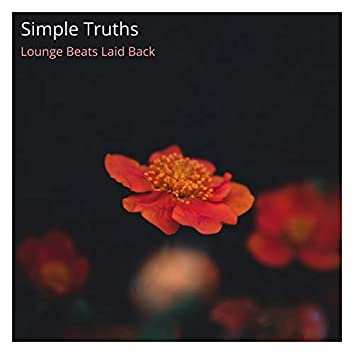 Simple Truths (Lounge Beats Laid Back)