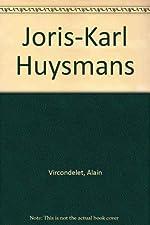 Joris-Karl Huysmans d'Alain Vircondelet