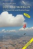 Das Thermikbuch für Gleitschirm- und Drachenflieger 4. Auflage - Burkhard Martens