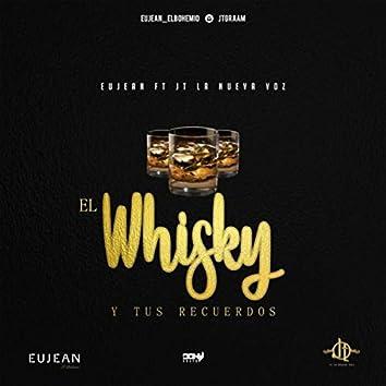 El Whiskey y Tus Recuerdos (feat. Jt la Nueva Voz)