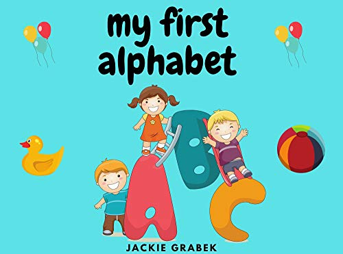 My First Alphabet: Children Book, easy to learn toddler abc with lots of colours. (English Edition)