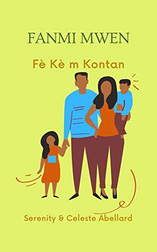 Fanmi Mwen Fè Kè m Kontan!: CREOLE-ENGLISH (English Edition)