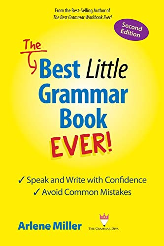 The Best Little Grammar Book Ever!: Speak and Write with Confidence / Avoid Common Mistakes