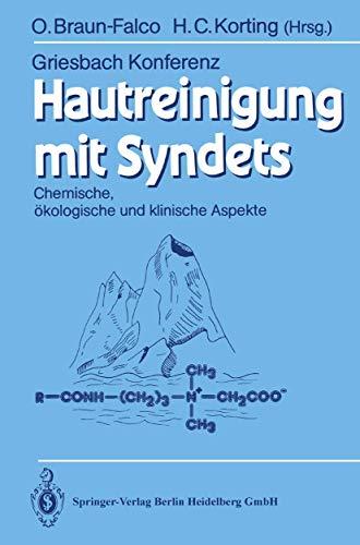 Hautreinigung mit Syndets: Chemische, Ökologische Und Klinische Aspekte (Griesbach Konferenz Griesbach Conference) (German Edition)