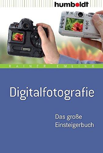 Digitalfotografie. Das große Einsteigerbuch