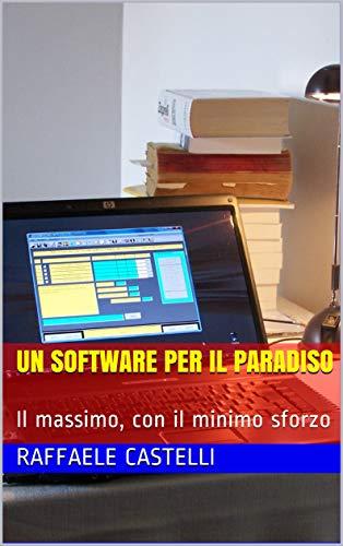 Un software per il Paradiso: Il massimo, con il minimo sforzo (Verso altri mondi Vol. 5) (Italian Edition)