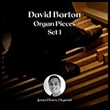 David Barton: Organ Pieces, Set 1