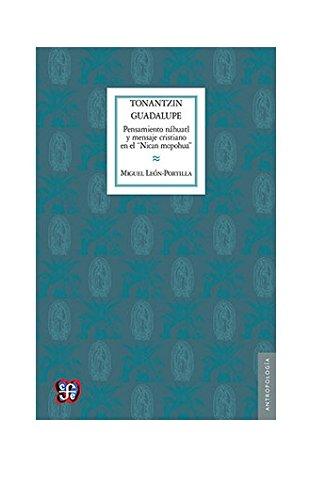 Tonantzin Guadalupe. pensamiento nahuatl y mensaje cristiano en el nican mopohua (Sección de obras de antropología)