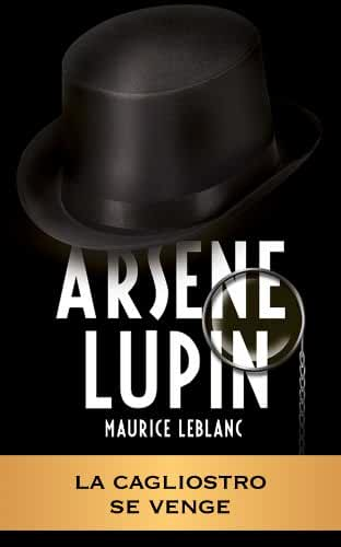 ARSÈNE LUPIN - La Cagliostro se venge (ARSÈNE LUPIN GENTLEMAN-CAMBRIOLEUR t. 21)