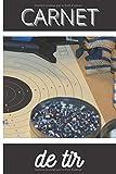 CARNET DE TIR: Mon carnet de tir | Carnet de tir sportif | Cahier de suivi de tir | Carnet d'entrainement tir sportif à remplir | journal de tir à ... Format: 15,24 cm x 22,86 cm 105 pages