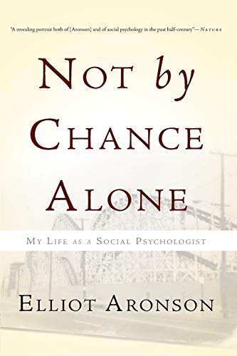 Compare Textbook Prices for Not by Chance Alone: My Life as a Social Psychologist Illustrated Edition ISBN 9780465031399 by Aronson, Elliot