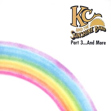 KC & the Sunshine Band, Pt. 3... and More