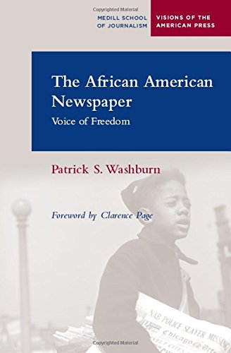 The African American Newspaper: Voice of Freedom (Medill Visions Of The American Press)