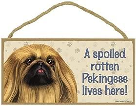 SJT ENTERPRISES, INC. A Spoiled Rotten Pekingese Lives here Wood Sign Plaque 5
