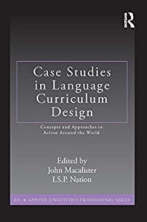 Case Studies in Language Curriculum Design: Concepts and Approaches in Action Around the World (ESL & Applied Linguistics Professional Series) (English Edition)