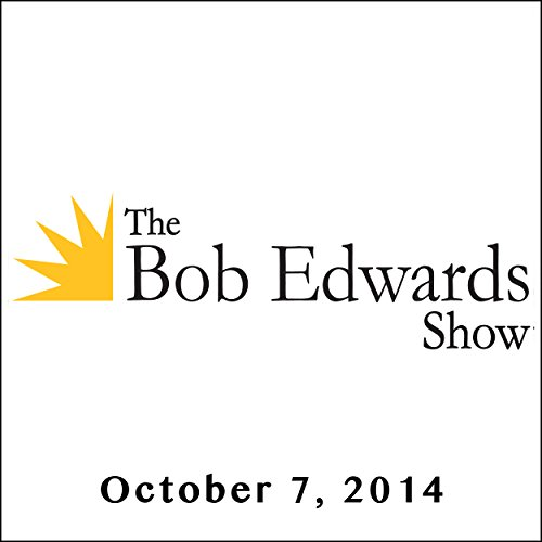The Bob Edwards Show, Kenneth Branagh, Michael Caine, and Leonard Cohen, October 7, 2014 audiobook cover art