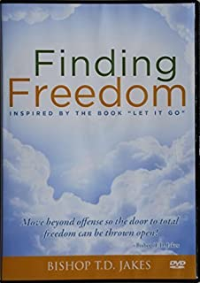 Finding Freedom(Inspired by the book Let it go) by Bishop T.D. Jakes