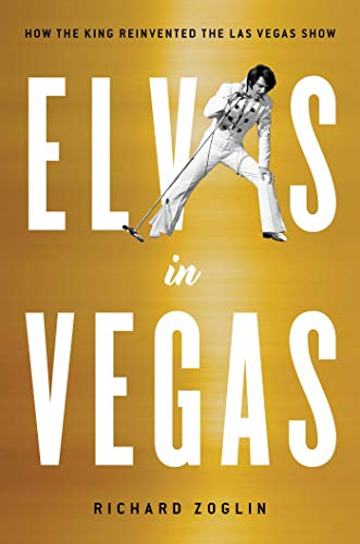 Image of Elvis in Vegas: How the King Reinvented the Las Vegas Show