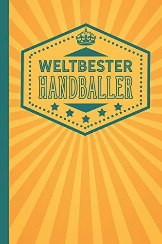 Weltbester Handballer: blanko Notizbuch | Journal | To Do Liste für Handballer und Handballerinnen - über 100 linierte Seiten mit viel Platz für Notizen - Tolle Geschenkidee als Dankeschön