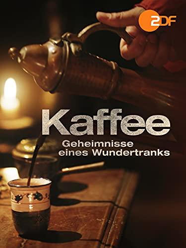Kaffee - Geheimnisse eines Wundertranks