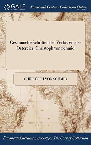 Gesammelte Schriften Des Verfassers Der Ostereier: Christoph Von Schmid