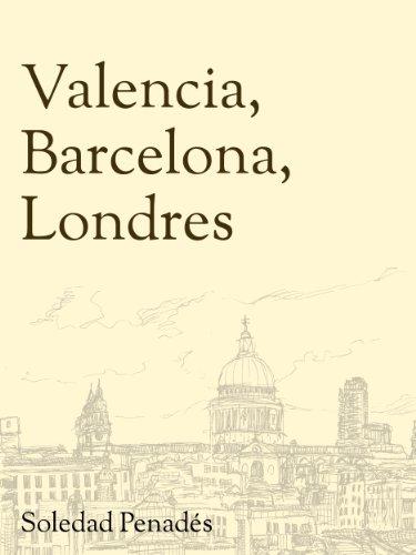 Valencia, Barcelona, Londres