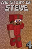 The Story of Steve 4: An unofficial Minecraft book (The Story of Steve books)