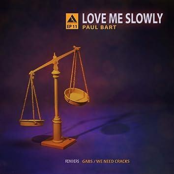 Love Me Slowly