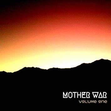 Mother War: Volume One