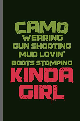 "Camo Wearing gun shooting mud lovin\' boots stomping kinda Girl: Gamers Gaming Classic Electric Games New millennial Controller Video games Computer ... (6""x9\"") Dot Grid notebook Journal to write in"