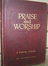 Praise and Worship: A Gospel Hymnal