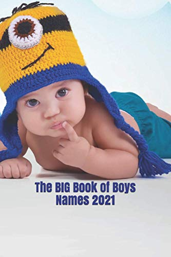 The BIG Book of Boys Names 2021: More than 2000 of the most popular names for baby boys in 2021