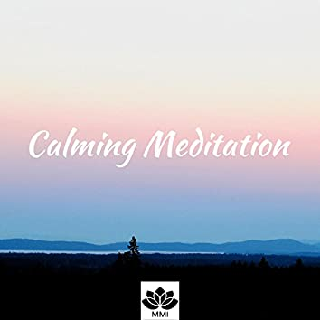 Calming Meditation - Calm Music for Deep Peace, Tranquility and Serenity