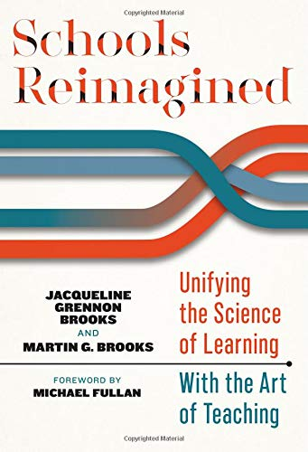 Compare Textbook Prices for Schools Reimagined: Unifying the Science of Learning With the Art of Teaching  ISBN 9780807764961 by Grennon Brooks, Jacqueline,Brooks, Martin G.,Fullan, Michael