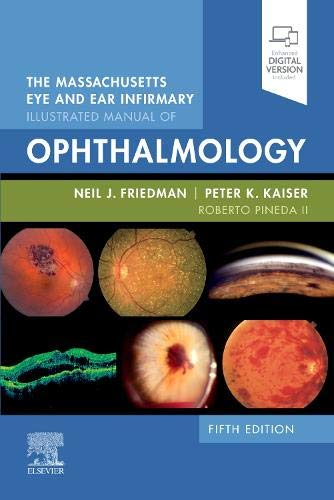 Compare Textbook Prices for The Massachusetts Eye and Ear Infirmary Illustrated Manual of Ophthalmology 5 Edition ISBN 9780323613323 by Friedman MD, Neil J.,Kaiser MD, Peter K.,Pineda II II MD, Roberto