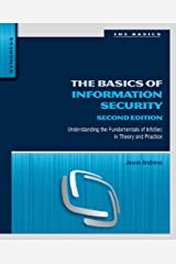 The Basics of Information Security: Understanding the Fundamentals of InfoSec in Theory and Practice Kindle Edition