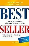 Bestseller. Insiderwissen für Buchmarketing von der Idee bis zur Promotion. Mein eigenes Buch schreiben, veröffentlichen und vermarkten. Tipps von Insidern für Self Publisher, Eigenverleger & Verlage
