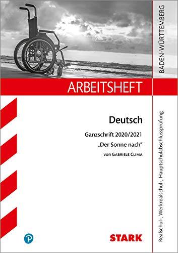 STARK Arbeitsheft - Deutsch - BaWü - Ganzschrift 2020/21 - Clima: Der Sonne nach (STARK-Verlag - Arbeitshefte)