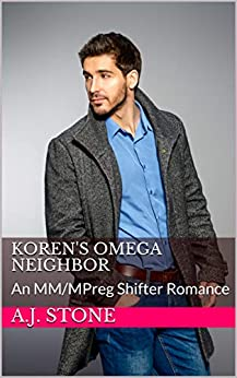 Koren's Omega Neighbor: An MM/MPreg Shifter Romance (Draco International Book 2) by [A.J. Stone, Nicoline Tiernan]