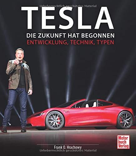 Tesla: Die Zukunft hat begonnen - Entwicklung, Technik, Typen