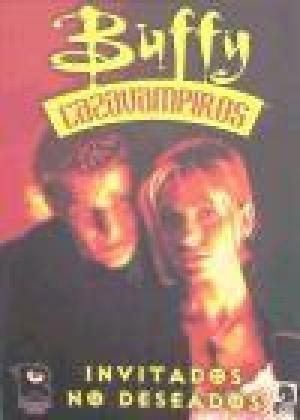 Buffy cazavampiros, Invitados no deseados